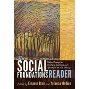 The Social Foundations Reader: Critical Essays on Teaching, Learning and Leading in the 21st Century, Paperback/Eleanor Blair