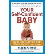 Your Self-Confident Baby: How to Encourage Your Child's Natural Abilities -- From the Very Start, Paperback