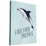 Have a Little Pun: Find Your Porpoise Flexi Journal, Hardcover