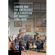 London and the Emergence of a European Art Market, 1780-1820, Paperback/Susanna Avery-Quash