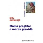 Mama prostilor e mereu gravida