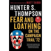 Fear and Loathing on the Campaign Trail '72, Paperback/Hunter S. Thompson