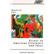 Essays on American Literature and Idea (Eseuri americane)/Manfred Putz