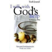 I Will, with God's Help Youth Journal: Episcopal Confirmation for Youth and Adults, Paperback/Mary Lee Wile