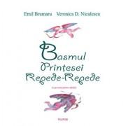 Basmul Printesei Repede-Repede. O poveste pentru adulti/Emil Brumaru, Veronica D. Niculescu