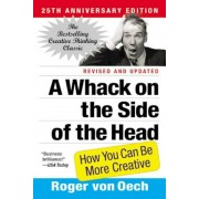 A Whack on the Side of the Head: How You Can Be More Creative, Paperback