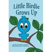 Little Birdie Grows Up, Paperback/Wanda Luthman