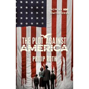 The Plot Against America (Movie Tie-In Edition), Paperback/Philip Roth