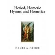 Hesiod, Homeric Hymns, and Homerica, Paperback/Hesiod