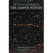 The Stoneclad Chronicles: The Ember Within, Paperback/Elisabeth B. Golson