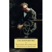 Insemnari din subterana. Eternul sot. Jucatorul - F.M. Dostoievski