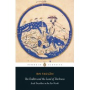 Ibn Fadlan and the Land of Darkness - Arab Travellers in the Far North (Fadlan Ibn)(Paperback) (9780140455076)