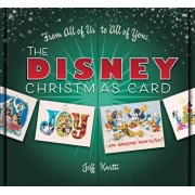 From All of Us to All of You the Disney Christmas Card, Hardcover/Jeff Kurtti