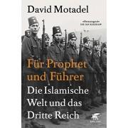 David Motadel - Für Prophet und Führer: Die islamische Welt und das Dritte Reich - Preis vom 18.10.2020 04:52:00 h