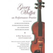 Georg Muffat on Performance Practice, Paperback/George Muffat