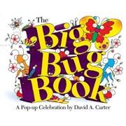 The Big Bug Book: A Pop-Up Celebration by David A. Carter, Hardcover/David A. Carter