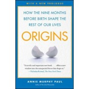 Origins: How the Nine Months Before Birth Shape the Rest of Our Lives, Paperback