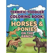 Coloring Books for Toddlers: Horses & Ponies on the Ranch: Wonderful World of Horses Coloring Book Activity Books for Boys, Girls, Toddlers, Presch/Allison Winters