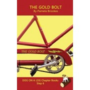 The Gold Bolt Chapter Book: (Step 6) Sound Out Books (systematic decodable) Help Developing Readers, including Those with Dyslexia, Learn to Read, Paperback/Pamela Brookes