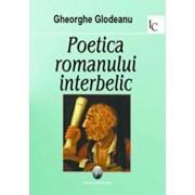 Poetica romanului interbelic/Gheorghe Glodeanu