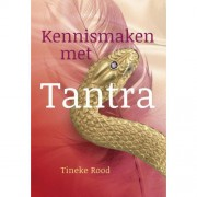 Kennismaken met Tantra - Tineke Rood