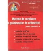 Metode de rezolvare a problemelor de aritmetica - Clasele 3-5 - Ilie Petre Iambor Livia Marin