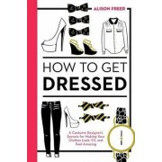 How To Get Dressed by Alison Freer