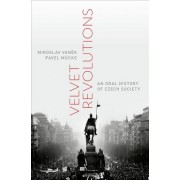 Velvet Revolutions: An Oral History of Czech Society