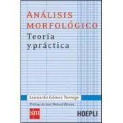 Leonardo Gomez Torrego Analisis morfologico. Teoria y practica ISBN:9788820341046