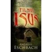 Filmul Isus - Andreas Eschbach