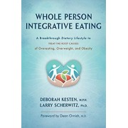Whole Person Integrative Eating: A Breakthrough Dietary Lifestyle to Treat the Root Causes of Overeating, Overweight, and Obesity, Paperback/Deborah Kesten