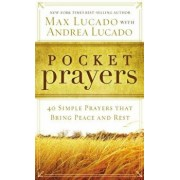 Pocket Prayers: 40 Simple Prayers That Bring Peace and Rest, Paperback/Lucado, Max