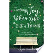 FINDING JOY WHEN LIFE IS OUT OF FOCUS (ANGELA DONADIO)(Paperback) (9781610369930)