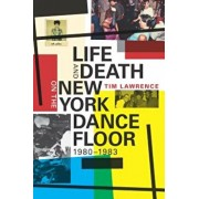 Life and Death on the New York Dance Floor, 1980-1983, Paperback/Tim Lawrence