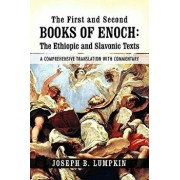 The First and Second Books of Enoch: The Ethiopic and Slavonic Texts: A Comprehensive Translation with Commentary, Paperback/Joseph B. Lumpkin