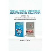 Social Media Marketing and Personal Branding 2 books in 1: Build Your personal Brand And Learn the Best Marketing Advertising Online in 2020., Paperback/Gary Clarke