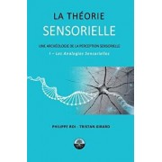 La Theorie Sensorielle: I- Les Analogies Sensorielles, Paperback/Philippe Roi
