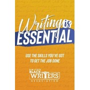 Writing is Essential: How to Use What You've Got to Get the Job Done, Paperback/Judine Slaughter