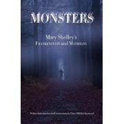 Monsters: Mary Shelley's Frankenstein and Mathilda, Paperback/Claire Millikin Raymond