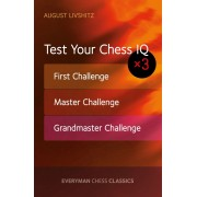 Carte : Test Your Chess IQ: First Challenge Master Challenge Grandmaster Challenge August Livshitz