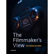 The Filmmaker's View: 100 Years of Arri, Hardcover