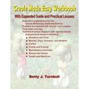 Creole Made Easy Workbook, Paperback/Betty J. Turnbull