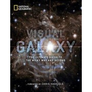 Visual Galaxy: The Ultimate Guide to the Milky Way and Beyond, Hardcover/National Geographic