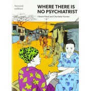 Where There Is No Psychiatrist: A Mental Health Care Manual, Paperback (2nd Ed.)