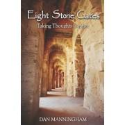 Eight Stone Gates: Taking Thoughts Captive, Paperback