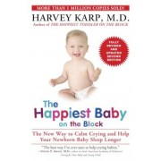 The Happiest Baby on the Block: The New Way to Calm Crying and Help Your Newborn Baby Sleep Longer, Paperback