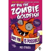 Any Fin Is Possible: My Big Fat Zombie Goldfish, Paperback/Mo O'Hara