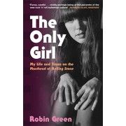 Only Girl. My Life and Times on the Masthead of Rolling Stone, Paperback/Robin Green
