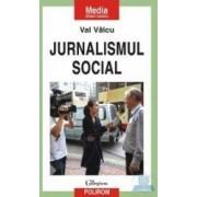Jurnalismul social - Val Valcu
