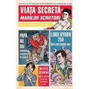 Viata secreta marilor scriitori/Robert Schnakenberg